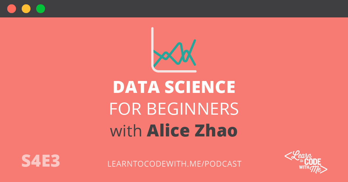 Data Science for Beginners with Alice Zhao
