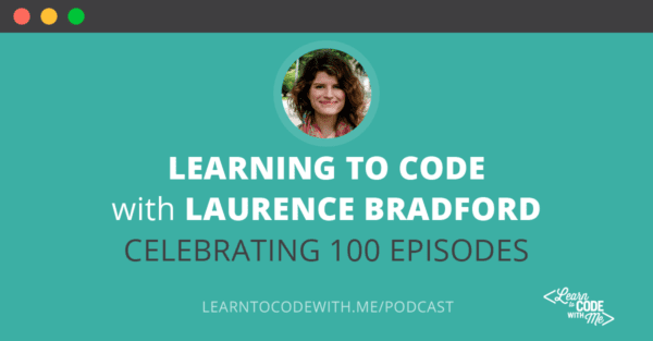 Learning to Code With Laurence Bradford