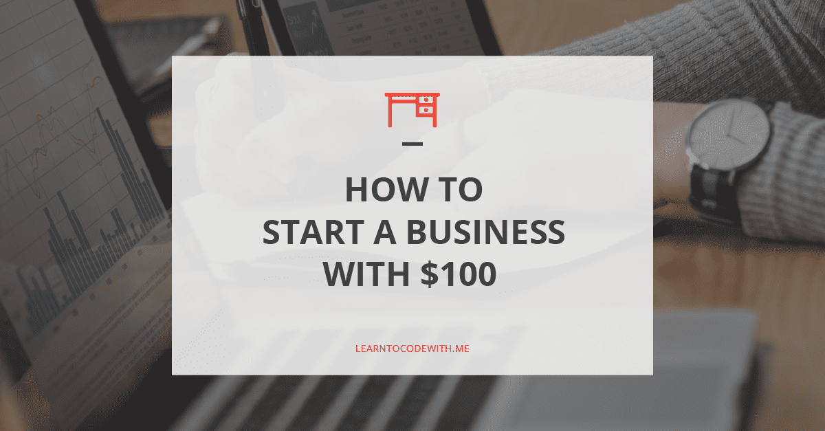 How to Start a Business with $100