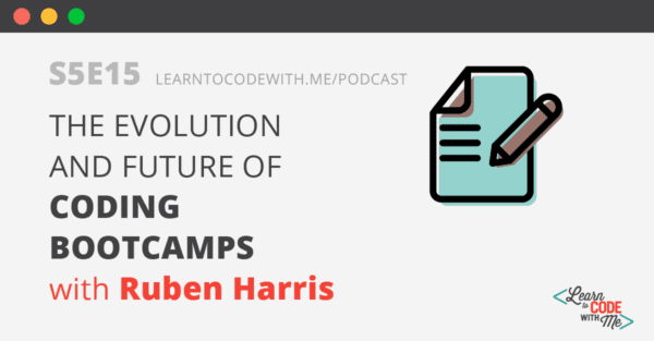 Coding Bootcamps with Ruben Harris