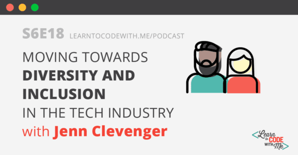 Diversity and Inclusion in the Tech Industry with Jenn Clevenger