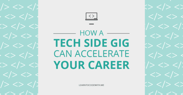 How a Tech Side Gig Can Accelerate Your Career