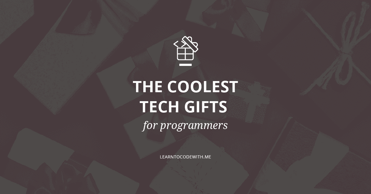 The Coolest Tech Gifts for Programmers